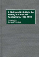 A Bibliographic Guide to the History of Computer Applications  1950 1990