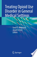 Treating Opioid Use Disorder in General Medical Settings Book