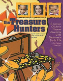 The Treasure Hunters  8 Session Children s Program Discovering God s Treasures in Family Life for Children Ages 3 12