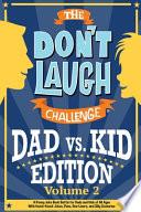 The Don't Laugh Challenge - Dad Vs. Kid Volume 2