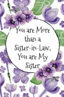 You Are More Than a Sister In Law You Are My Sister  A Sister In Law Notebook for To Do Lists  Note Taking and Journaling Book PDF