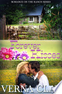 Forever Kisses  Book 7 of Romance on the Ranch Series
