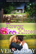 Forever Kisses: Book 7 of Romance on the Ranch Series