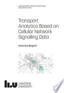 Transport Analytics Based on Cellular Network Signalling Data