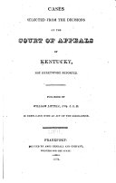 Cases Selected from the Decisions of the Court of Appeals of Kentucky  Not Heretofore Reported