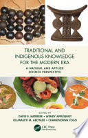 Traditional and Indigenous Knowledge for the Modern Era