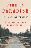 link to Fire in Paradise : an American tragedy in the TCC library catalog