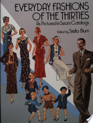 Free Download Everyday Fashions of the Thirties as Pictured in Sears Catalogs PDF - Writers Club