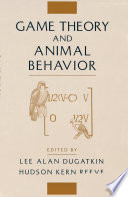 Game Theory and Animal Behavior Book