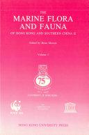 The Marine Flora and Fauna of Hong Kong and Southern China II  3 vols