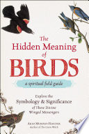 The Hidden Meaning of Birds  A Spiritual Field Guide