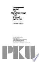 Guide to Breastfeeding the Infant with PKU.