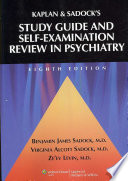 """Kaplan and Sadock's Study Guide and Self-examination Review in Psychiatry"" by Benjamin J. Sadock, Virginia A. Sadock, Ze'ev Levin"