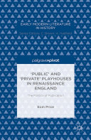 'Public' and 'Private' Playhouses in Renaissance England: The Politics of Publication Pdf/ePub eBook