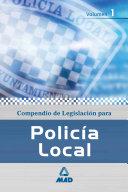 Compendio de Legislacion Para la Policia Local.volumen I.ebook