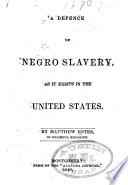 A Defence Of Negro Slavery As It Exists In The United States Book