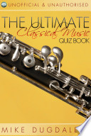 The Ultimate Classical Music Quiz Book
