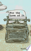 For the Love of It Book PDF