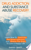 Drug Addiction And Substance Abuse Recovery