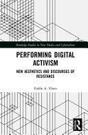 Performing Digital Activism