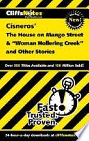CliffsNotes Cisneros' The House on Mango Street &
