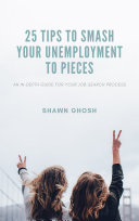 25 TIPS TO SMASH YOUR UNEMPLOYMENT TO PIECES