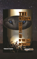 The Wisdom of Youth in the Age of Wolves