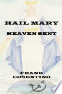 Hail Mary Heaven Sent