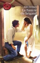 La fiancée du brigand (Harlequin Les Historiques)