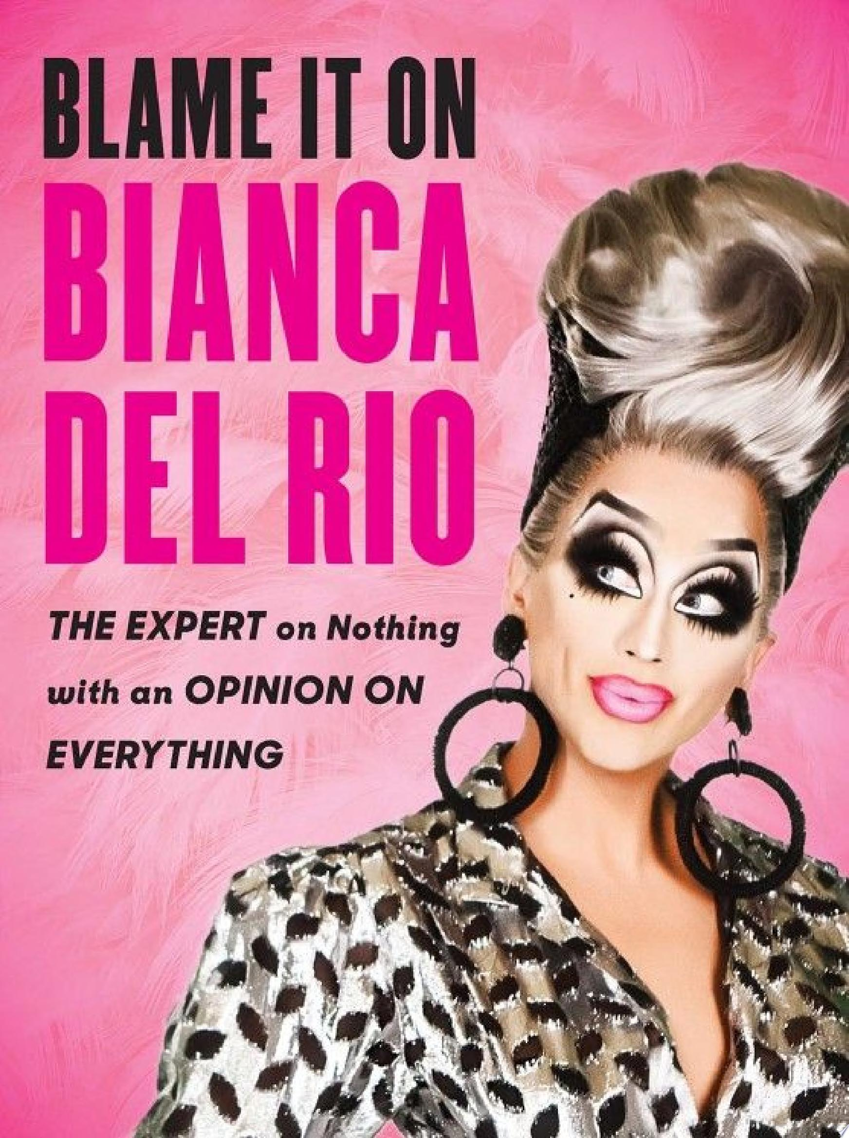 Blame It On Bianca Del Rio