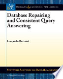 Database Repairs And Consistent Query Answering Book PDF