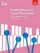Graded music for tuned percussion: Grades 5 & 6