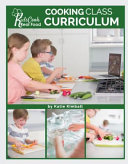 Kids Cook Real Food