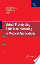 Virtual Prototyping   Bio Manufacturing in Medical Applications
