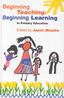 Cover of Beginning Teaching, Beginning Learning in Primary Education
