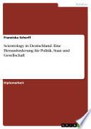 Scientology in Deutschland - Eine Herausforderung für Politik, Staat und Gesellschaft