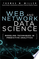 Web and Network Data Science  : Modeling Techniques in Predictive Analytics