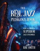 The Real Jazz Pedagogy Book Book PDF