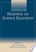 """""""Handbook of Research on Science Education"""" by Sandra K. Abell, Ken Appleton, Deborah L. Hanuscin"""