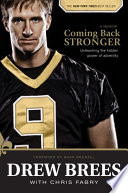 """Coming Back Stronger: Unleashing the Hidden Power of Adversity"" by Drew Brees, Chris Fabry, Mark Brunell"