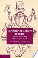 Caricaturing Culture in India, Cartoons and History in the Modern World by Ritu Gairola Khanduri PDF