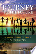 """Journey To The Future: A Better World Is Possible"" by Guy Dauncey"