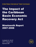 The Impact of the Caribbean Basin Economic Recovery Act, 19th Report 2007-2008, Inv. 332-227