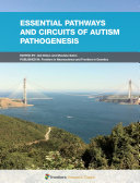 Essential Pathways and Circuits of Autism Pathogenesis
