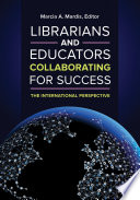 Librarians And Educators Collaborating For Success The International Perspective