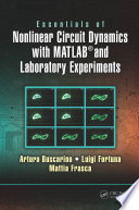 Essentials of Nonlinear Circuit Dynamics with MATLAB   and Laboratory Experiments