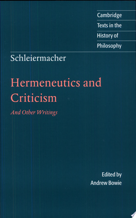 Schleiermacher: Hermeneutics and Criticism