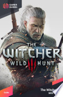 """""""The Witcher 3: Wild Hunt Strategy Guide"""" by GamerGuides.com"""
