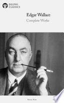 Delphi Complete Works of Edgar Wallace  Illustrated