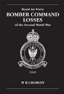 Royal Air Force Bomber Command Losses of the Second World War  Aircraft and crew losses 1945